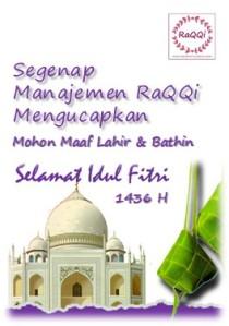 RaQQi - Menyambut Hari Raya Idul Fitri 1436 H